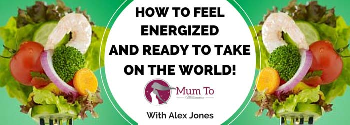 How to feel energized and READY TO TAKE ON THE WORLD!